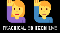 Join Me This Friday for Practical Ed Tech Live