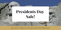 Presidents Day Sale on Practical Ed Tech Webinars
