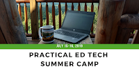Ten Things You Can Learn at the Practical Ed Tech Summer Camp